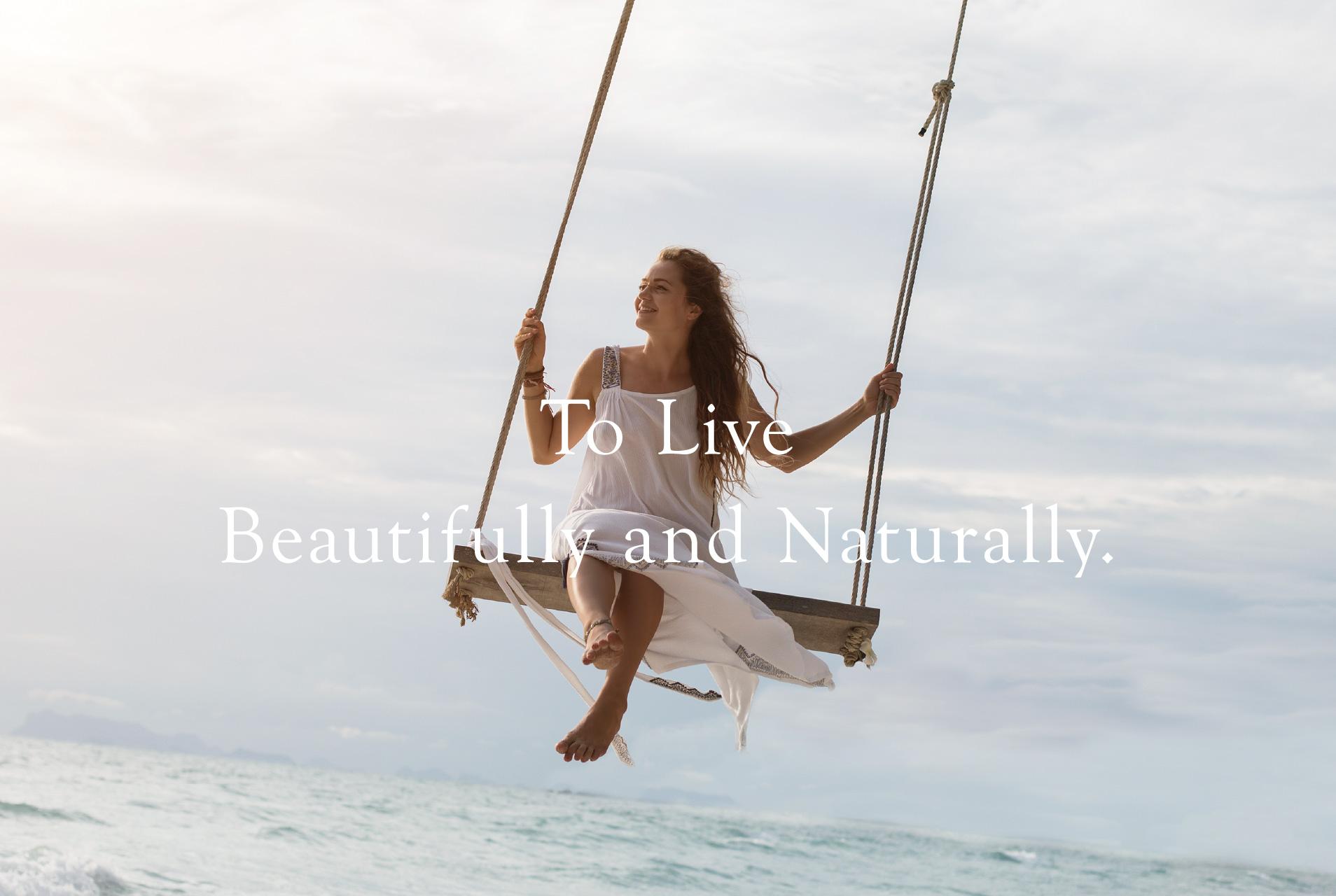 美しく、素直に生きるために。