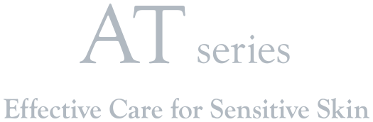 AT series Effective Care for Sensitive Skin