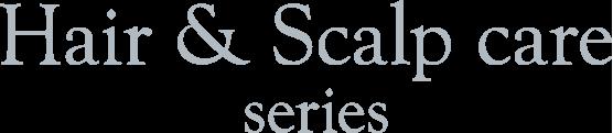 Hair & Scalp care series